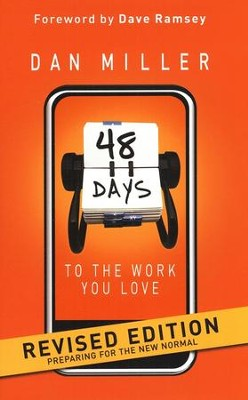 48 Days to the Work You Love: Preparing for the New Normal  -     By: Dan Miller, Dave Ramsey