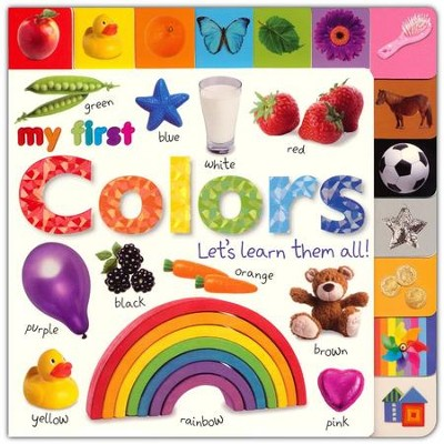 My First Colors: Let's Learn Them All!  -     By: DK Publishing