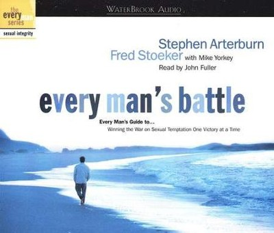 Every Man's Battle            - Audiobook on CD  -     By: Stephen Arterburn, Fred Stoeker, Mike Yorkey