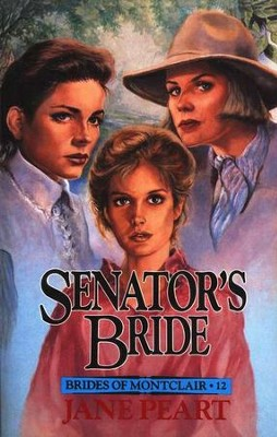 The Senators Bride Brides of Montclair Series, #12  -     By: Jane Peart