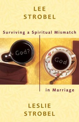 Surviving a Spiritual Mismatch in Marriage - eBook  -     By: Lee Strobel, Leslie Strobel