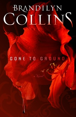 Gone to Ground    -     By: Brandilyn Collins