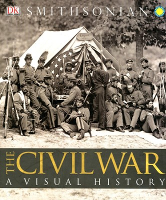 The Civil War: A Visual History        -     By: DK Publishing