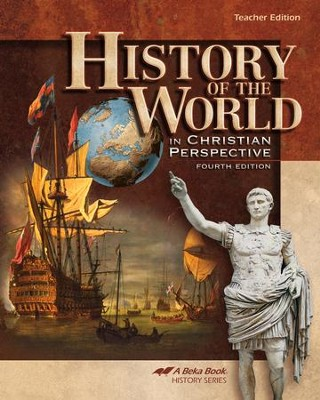 History of the World in Christian Perspective Teacher Edition, Fourth Edition  -
