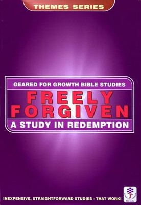 Freely Forgiven: A Study in Redemption, Geared for Growth Bible Studies  -     By: Marie Dinnen