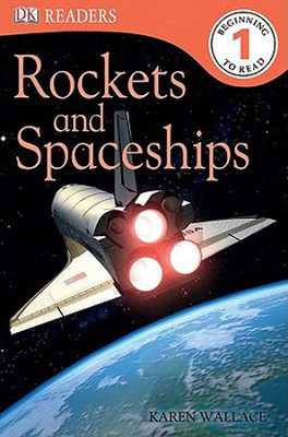 Rockets and Spaceships  -     By: Karen Wallace