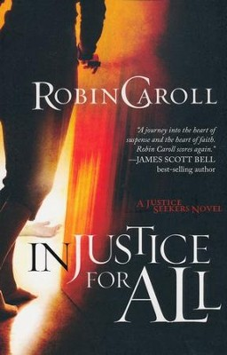 Injustice for All, Justice Seekers Series #1   -     By: Robin Caroll