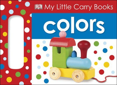 My Little Carry Books: Colors  -     By: DK Publishing