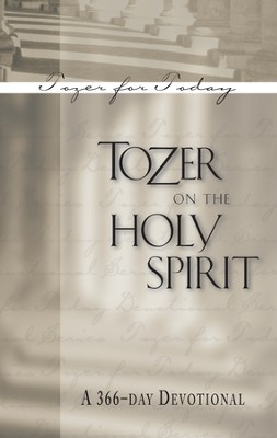 Tozer on the Holy Spirit: A 366-Day Devotional / New edition - eBook  -     By: A.W. Tozer