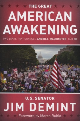 The Great American Awakening: Two Years That Changed America, Washington, and Me  -     By: Jim DeMint