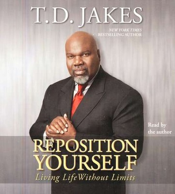 Reposition Yourself: Living Life Without Limits, Audiobook on CD  -     By: T.D. Jakes
