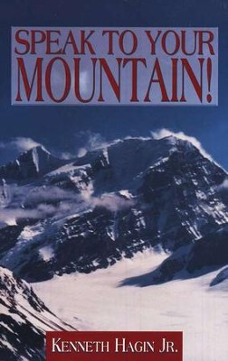 Speak To Your Mountain   -     By: Kenneth Hagin Jr.