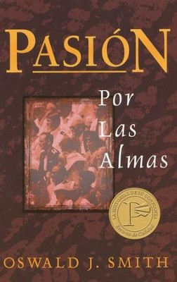 Pasión por las Almas  (The Passion for Souls)  -     By: Oswald Smith