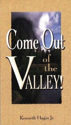 Come Out Of The Valley  -     By: Kenneth Hagin Jr.