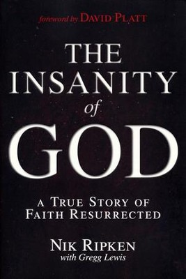 The Insanity of God: A True Story of Faith Resurrected - Slightly Imperfect  -     By: Nik Ripken, Gregg Lewis