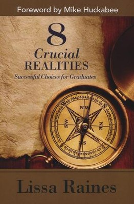 8 Crucial Realities: Successful Choices for Graduates  -     By: Lissa Raines