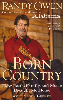 Born Country: How Faith, Family, and Music Brought Me Home  -     By: Randy Owen