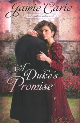 A Duke's Promise, Forgotten Castles Series #3   -     By: Jamie Carie