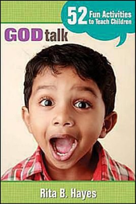 God Talk: 52 Fun Activities to Teach Children  -     By: Rita Hays