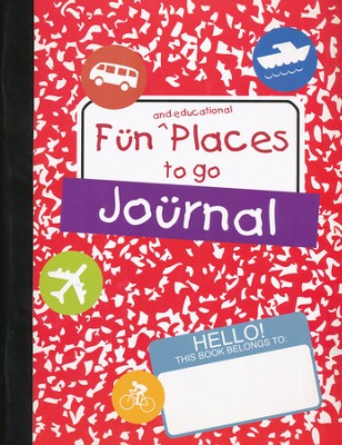 Fun and Educational Places to Go Journal   -     By: Susan Peterson