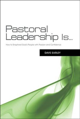 Pastoral Leadership Is...: How to Shepherd God's People with Passion and Confidence - Slightly Imperfect  -     By: Dave Early