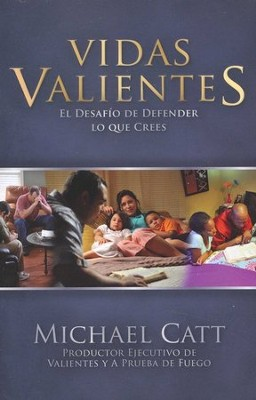 Vidas Valientes: La Gran Decisión  (Courageous Living: Dare to Take a Stand)  -     By: Michael Catt