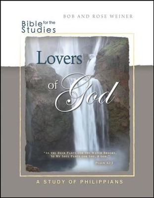 Bible Studies for the Lovers of God: A Study of Philippians  -     By: Bob Weiner, Rose Weiner