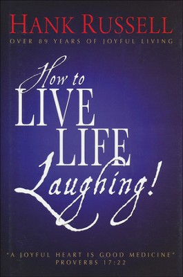 How to Live Life Laughing   -     By: Hank Russell