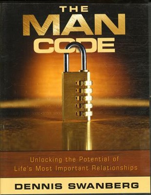 The Man Code: Unlocking the Potential of Life's Most Important Relationships, DVD Curriculum  -     By: Dennis Swanberg