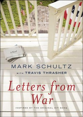 Letters from War    -     By: Mark Schultz, Travis Thrasher