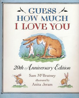 Guess How Much I Love You 20th Anniversary Edition  -     By: Sam McBratney     Illustrated By: Anita Jeram