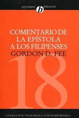 Comentario de la Epístola a los Filipenses  (Commentary on the Epistle of Philippians)  -     By: Gordon Fee