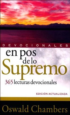 En Pos de lo Supremo: 365 Lecturas Devocionales  (My Utmost for His Highest: 365 Devotional Readings)  -     By: Oswald Chambers