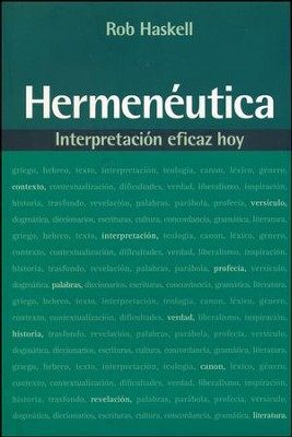 Hermenéutica: Interpretación Eficaz Hoy  (Hermeneutics: Effective Interpretation for Today)  -     By: Rob Haskell