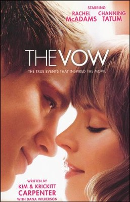 The Vow: The True Events That Inspired the Movie   -     By: Kim & Krickitt Carpenter with Dana Wilkerson