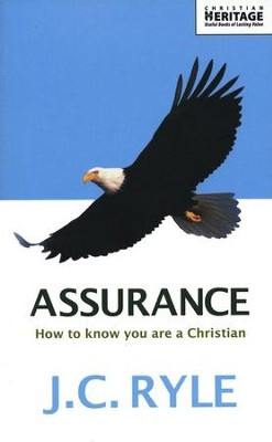Assurance: How to Know You Are a Christian  -     By: J.C. Ryle