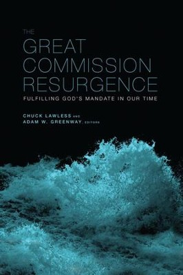 The Great Commission Resurgence: Fulfilling God's Mandate in Our Time - eBook  -     By: Adam W. Greenway, Chuck Lawless