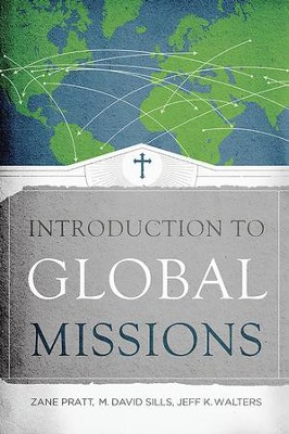 Introduction to Global Missions - eBook  -     By: Zane Pratt, M. David Sills, Jeff K. Walters