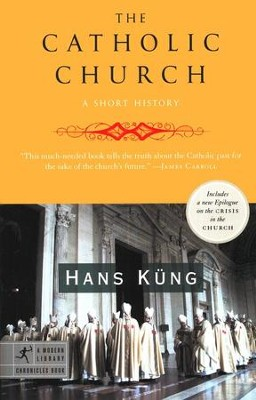 The Catholic Church: A Short History   -     By: Hans Kung