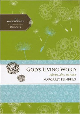 God's Living Word: Relevant, Alive and Active, Women of Faith Study Guide Series  -