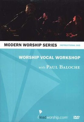 Worship Vocal Workshop, DVD   -     By: Paul Baloche