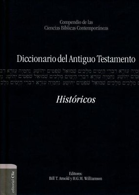 Diccionario del Antiguo Testamento: Históricos  (Dictionary of the Old Testament: Historical)  -     By: Bill T. Arnold, H.G.M. Williamson