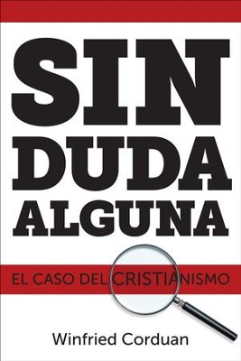 Sin Duda Alguna: El Caso del Cristianismo  (No Doubt About It: The Case for Christianity)   -     By: Winfried Corduan