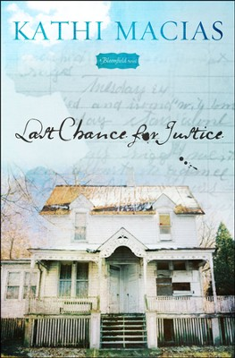 Last Chance for Justice, Bloomfield Series #2   -     By: Kathi Macias