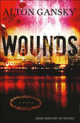 Wounds   -     By: Alton Gansky