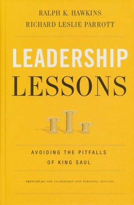 Leadership Lessons: Avoiding the Pitfalls of King Saul  -     By: Ralph K. Hawkins, Richard Leslie Parrott