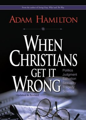 When Christians Get It Wrong Revised   -     By: Adam Hamilton