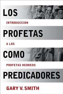 Los Profetas como Predicadores  (The Prophets as Preachers)  -     By: Gary V. Smith