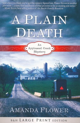 A Plain Death, Appleseed Creek Mystery Series #1, Large Print Edition  -     By: Amanda Flower