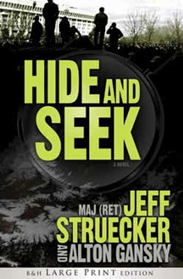 Hide and Seek: A Novel, Large Print Edition  -     By: Major Jeff Struecker, Alton Gansky